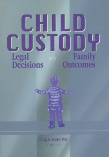 Child Custody : Legal Decisions and Family Outcomes, EPUB eBook