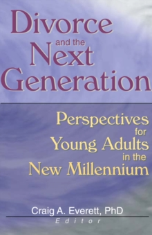 Divorce and the Next Generation : Perspectives for Young Adults in the New Millennium, PDF eBook
