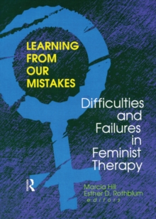 Learning from Our Mistakes : Difficulties and Failures in Feminist Therapy, PDF eBook