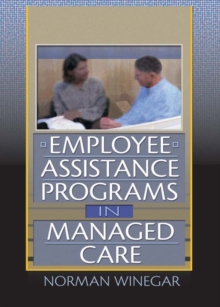 Employee Assistance Programs in Managed Care, PDF eBook