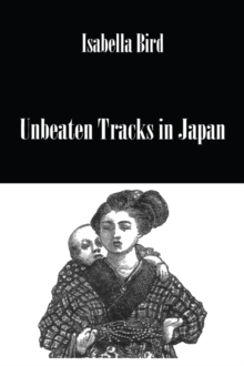 Unbeaten Tracks In Japan, EPUB eBook