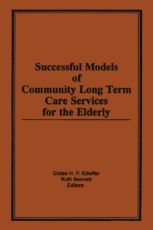 Successful Models of Community Long Term Care Services for the Elderly, EPUB eBook