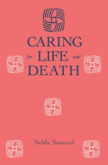 Caring For Life And Death, PDF eBook