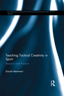 Teaching Tactical Creativity in Sport : Research and Practice, EPUB eBook