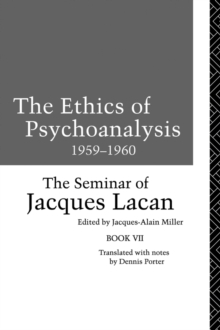 The Ethics of Psychoanalysis 1959-1960 : The Seminar of Jacques Lacan, EPUB eBook