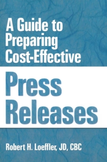 A Guide to Preparing Cost-Effective Press Releases, PDF eBook