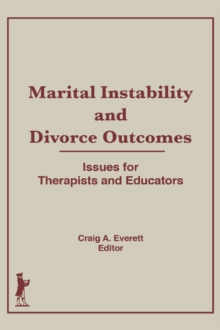 Marital Instability and Divorce Outcomes : Issues for Therapists and Educators, EPUB eBook