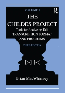 The Childes Project : Tools for Analyzing Talk, Volume I: Transcription format and Programs, PDF eBook