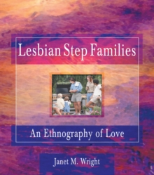 Lesbian Step Families : An Ethnography of Love, EPUB eBook