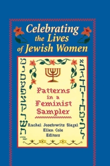 Celebrating the Lives of Jewish Women : Patterns in a Feminist Sampler, PDF eBook