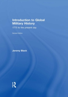 Introduction to Global Military History : 1775 to the Present Day, EPUB eBook