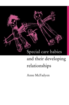 Special Care Babies and their Developing Relationships, PDF eBook