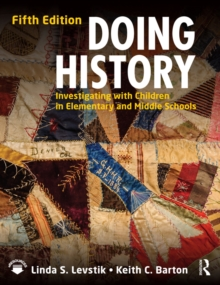 Doing History : Investigating with Children in Elementary and Middle Schools, PDF eBook