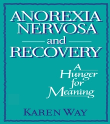 Anorexia Nervosa and Recovery : A Hunger for Meaning, PDF eBook