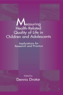 Measuring Health-Related Quality of Life in Children and Adolescents : Implications for Research and Practice, PDF eBook
