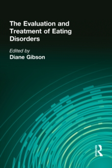 The Evaluation and Treatment of Eating Disorders, PDF eBook