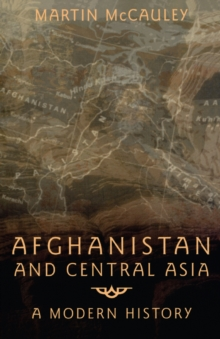 Afghanistan and Central Asia : A Modern History, EPUB eBook