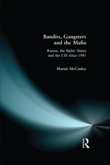 Bandits, Gangsters and the Mafia : Russia, the Baltic States and the CIS since 1991, PDF eBook