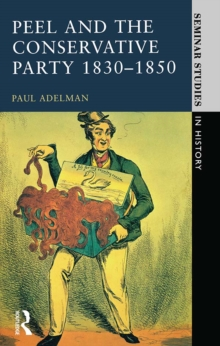Peel and the Conservative Party 1830-1850, EPUB eBook