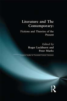 Literature and The Contemporary : Fictions and Theories of the Present, EPUB eBook