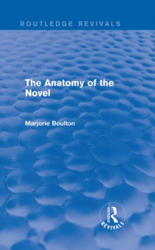 The Anatomy of the Novel (Routledge Revivals), EPUB eBook