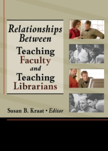 Relationships Between Teaching Faculty and Teaching Librarians, PDF eBook