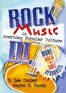 Rock Music in American Popular Culture III : More Rock 'n' Roll Resources, EPUB eBook