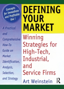 Defining Your Market : Winning Strategies for High-Tech, Industrial, and Service Firms, PDF eBook
