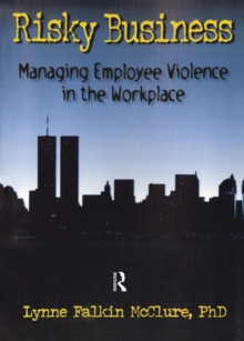 Risky Business : Managing Employee Violence in the Workplace, EPUB eBook