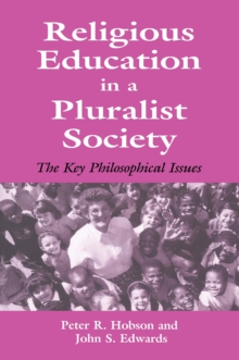 Religious Education in a Pluralist Society : The Key Philosophical Issues, EPUB eBook