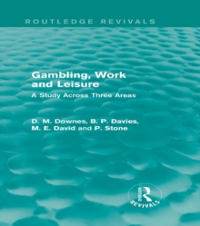 Gambling, Work and Leisure (Routledge Revivals) : A Study Across Three Areas, PDF eBook