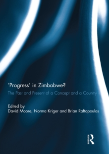 'Progress' in Zimbabwe? : The Past and Present of a Concept and a Country, PDF eBook