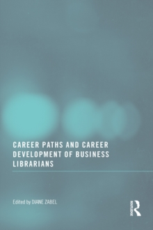 Career Paths and Career Development of Business Librarians, PDF eBook