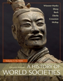 A History of World Societies, Volume 1 : To 1600, Paperback / softback Book