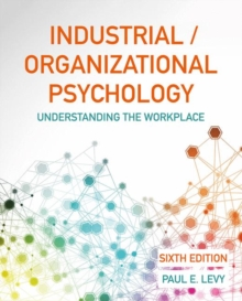 Industrial/Organizational Psychology : Understanding the Workplace, Hardback Book