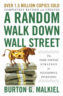 A Random Walk Down Wall Street : The Time-Tested Strategy for Successful Investing, Hardback Book
