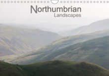 Northumbrian Landscapes 2017 : A Collection of Landscape Photographs from the Beautiful and Ancient County of Northumberland, Calendar Book