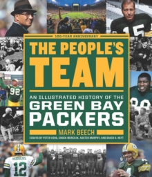 The People's Team : An Illustrated History of the Green Bay Packers, EPUB eBook