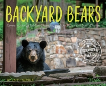 Backyard Bears : Conservation, Habitat Changes, and the Rise of Urban Wildlife, EPUB eBook