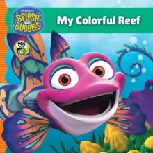 Splash and Bubbles: My Colorful Reef, EPUB eBook