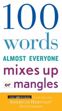 100 Words Almost Everyone Mixes Up or Mangles, Paperback Book