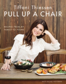 Pull Up a Chair : Recipes from My Family to Yours, EPUB eBook