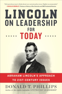 Lincoln on Leadership for Today : Abraham Lincoln's Approach to Twenty-First-Century Issues, Paperback / softback Book