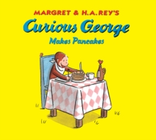 Curious George Makes Pancakes, Board book Book