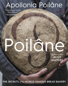 Poilane : The Secrets of the World-Famous Bread Bakery, Hardback Book