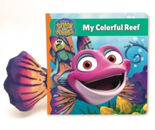 Splash and Bubbles: My Colorful Reef (board book), Board book Book