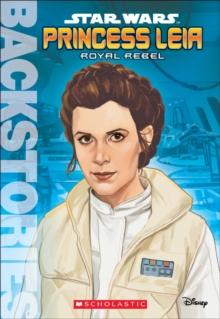 Princess Leia: Royal Rebel, Paperback Book