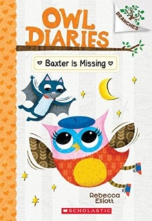 Baxter is Missing: A Branches Book (Owl Diaries #6), Paperback Book