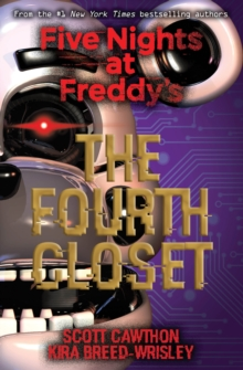 Five Nights at Freddy's: The Fourth Closet, Paperback / softback Book