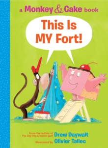 This Is My Fort! (Monkey and Cake #2), Hardback Book